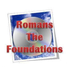 Romans – The Foundations